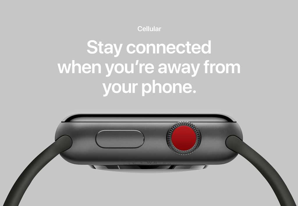 Cellular. Stay connected when you're away from your phone.