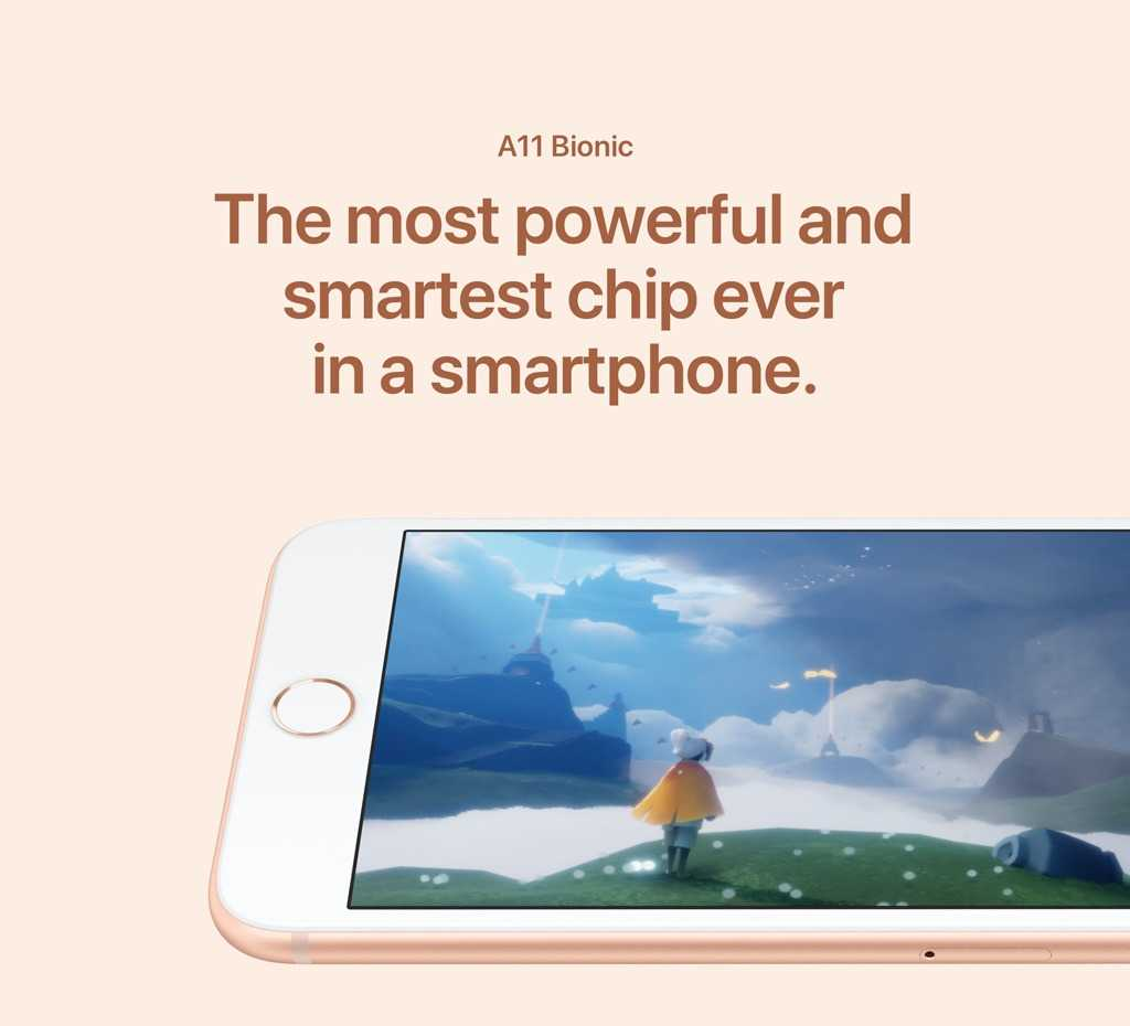 A11 Bionic The most powerful and smartest chip ever in a smartphone.