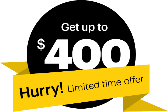 Get up to $400 Hurry! Limited time offer