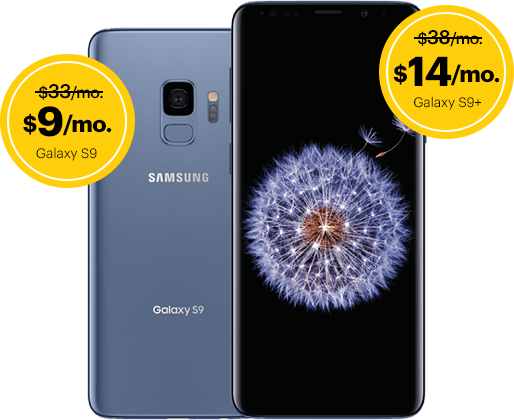 Samsung Galaxy S9 $9/mo and Samsung Galaxy S9+ $14/mo.
